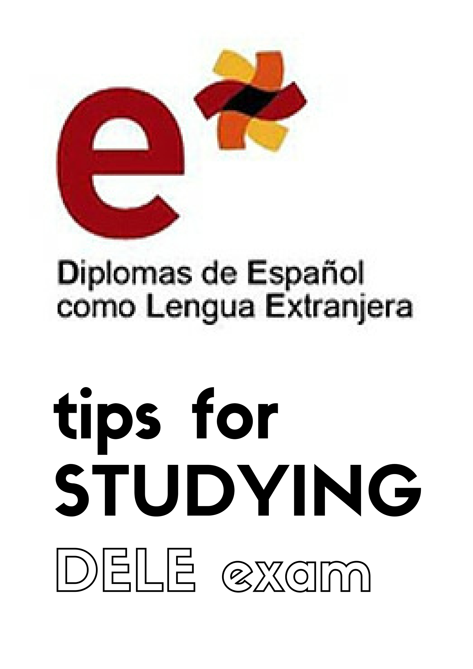 Do's and Don'ts: How to Prepare for the DELE Spanish Exam