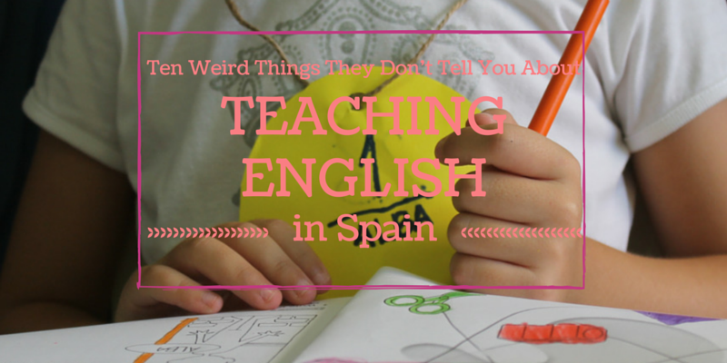 Strange Things About Teaching English in Spain